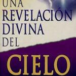 Una Revelación Divina Del Cielo por Mary Katherine Baxter