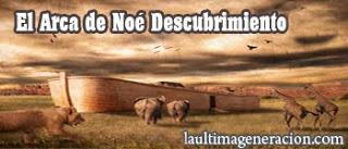 El Arca de Noé descubrimiento reciente