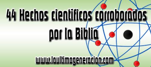 Hechos biblicos - cientificos
