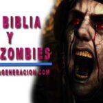 La Biblia habla sobre zombies y su existencia