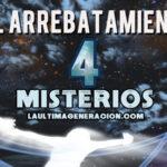 El Arrebatamiento 4 misterios