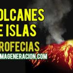 Profecías de Volcanes e Islas