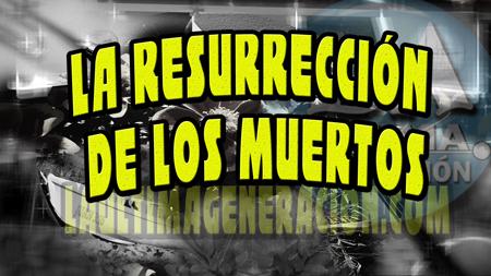 resurrecciones de muertos